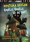 Mystiska skolan Charlie, Charlie, är du där?