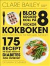 Blodsockerkoll på 8 veckor  - kokboken